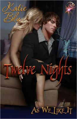 Twelve Nights (Contemporary Erotic Romance, As We Like It Anthology)