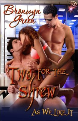 Two for the Shrew (Contemporary Erotic Romance, Ménage, As We Like It Anthology)