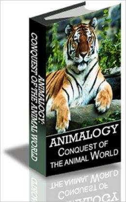 Animalogy: Conquest of the Animal World
