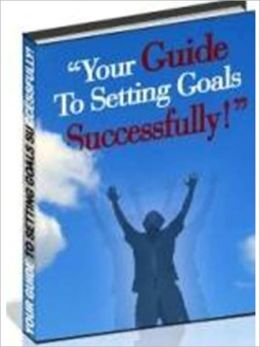 Your Guide to Successfully Setting Goals - AAA+++