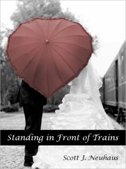 Standing in Front of Trains