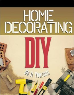 Home Decorating: Do It Yourself