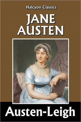 Jane Austen: Her Life and Letters
