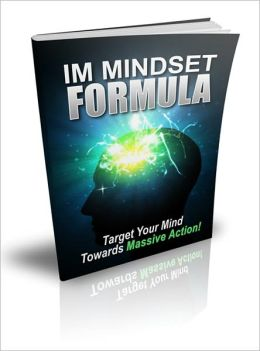 IM Mindset Formula - Target Your Mind Towards Massive Action!