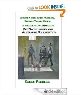 Survive a Term In the Krasnaya Presnya Transit Prison in the Gulag Archipelago - Part 3 in the Journey with Aleksandr Solzhenitsyn Series