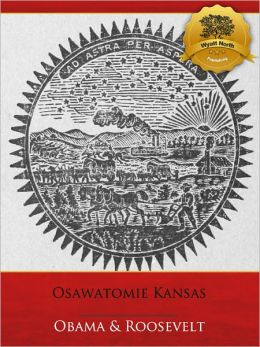 Osawatomie Kansas 100 Year Anniversary: New Nationalism