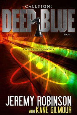 Callsign Deep Blue - Book 1 (A Tom Duncan - Chess Team Novella)