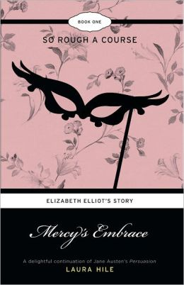 Mercy's Embrace: Elizabeth Elliot's Story, Book 1: So Rough a Course