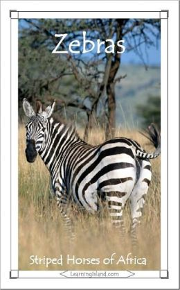 Zebras: Striped Horses of Africa