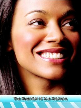 The Essential Biography of Zoe Saldana