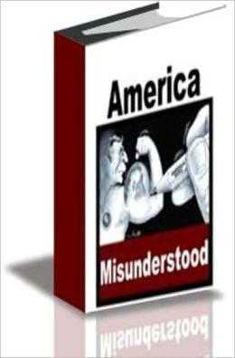 America Misunderstood