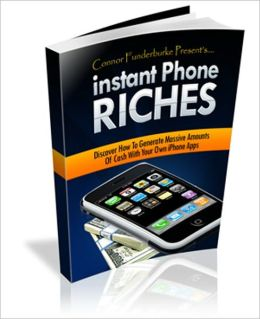 Substantial Earnings Potential - Instant Phone Riches - Discover How To Generate Massive Amounts Of Cash With Your Own iphone Apps