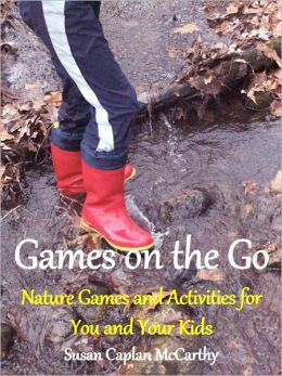 Games on the Go: Nature Games and Activities for You and Your Children