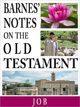 Barnes' Notes on the Old Testament-Book of Job (Annotated)