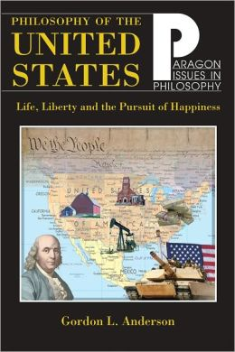 Philosophy of the United States: Life, Liberty, and the Pursuit of Happiness