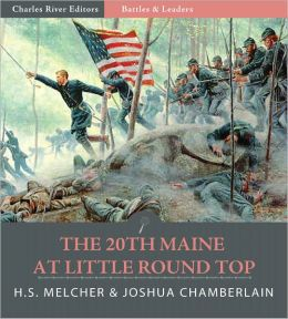 Battles & Leaders of the Civil War: The 20th Maine at Little Round Top (Illustrated)