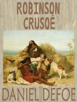 Robinson Crusoe: Daniel Defoe (Full Text)