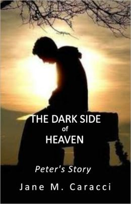 The Dark Side of Heaven - Peter's Story