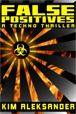 False Positives: A Techno-Thriller