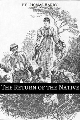 The Return of the Native (Annotated)