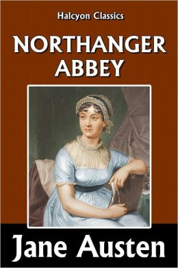 Northanger Abbey by Jane Austen [Unabridged Edition]
