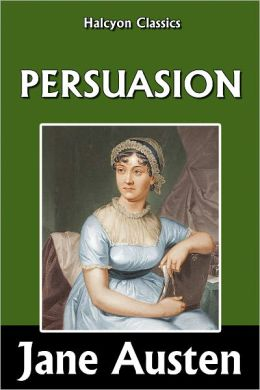 Persuasion by Jane Austen [Unabridged Edition]