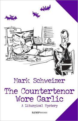 The Countertenor Wore Garlic