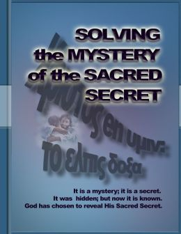 SOLVING THE MYSTERY OF THE SACRED SECRET