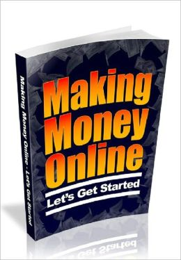 Making Money Online: Let's Get Started