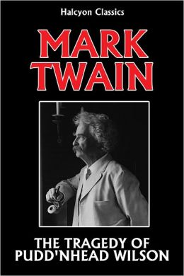 The Tragedy of Pudd'nhead Wilson by Mark Twain
