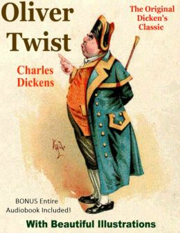 OLIVER TWIST [The Deluxe Edition] The ORIGINAL DICKEN'S CLASSIC With Twenty Five Beautiful Illustrations Plus The BONUS Entire Audiobook Narration