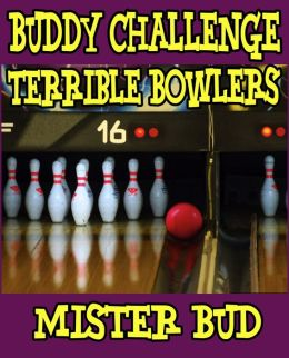 Buddy Challenges - Terrible Bowlers