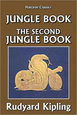 The Jungle Book and the Second Jungle Book by Rudyard Kipling
