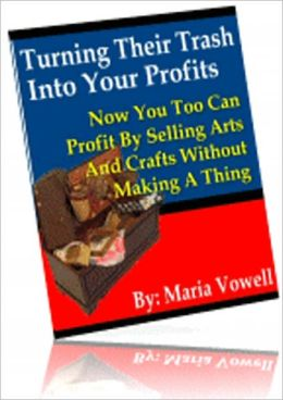 Turn Their Trash Into Your Profits Selling Arts & Crafts Items Without Making A Single Project! - If you need part time dollars, then you'll find it easy as pie to make a few extra dollars per week, or you can even start your own full time business!
