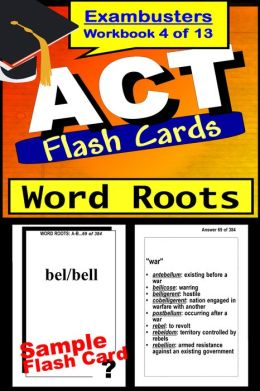 ACT Test Word Roots--ACT Vocabulary Flashcards--ACT Prep Exam Workbook 4 of 13