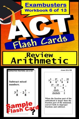 ACT Test Arithmetic Review--ACT Math Flashcards--ACT Prep Exam Workbook 6 of 13