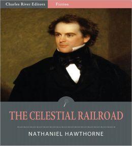 The Celestial Railroad (Illustrated)