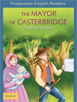 Progressive English Readers: The Mayor Of Casterbridge