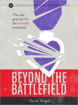 Beyond the Battlefield: The War Goes on for the Severely Wounded