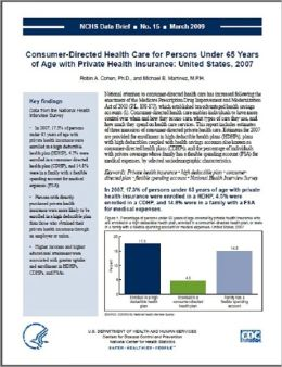 Consumer-Directed Health Care for Persons Under 65 Years of Age with Private Health Insurance: United States, 2007