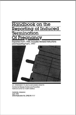Handbook on the Reporting of Induced Termination Of Pregnancy
