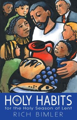 Holy Habits - For the Holy Season of Lent