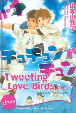 Tweeting Love Birds Vol. 1 (Yaoi Manga) - Nook Color Edition