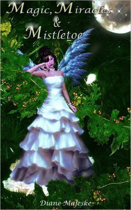 Magic, Miracles & Mistletoe