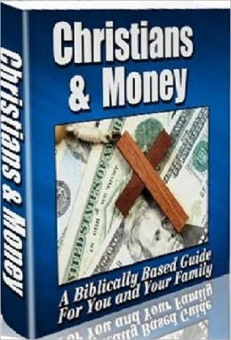 eBook about Christians & Money - Is it okay for Christians to want to get rich?
