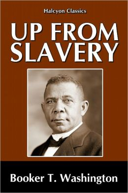 a review of the autobiography of booker washing in up from slavery Up from slavery study guide contains a biography of booker t washington,  literature essays, quiz questions, major themes, characters, and a.