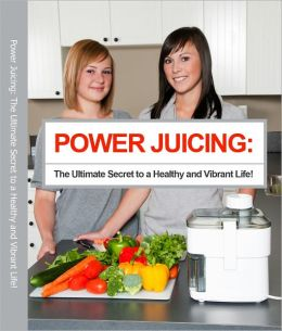 The Big Book of Juices The Professional Edition: Natural Blends for Health and Vitality Every Day