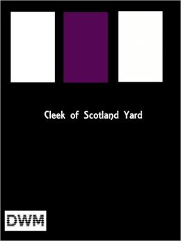 Cleek of Scotland Yard (Book 1)
