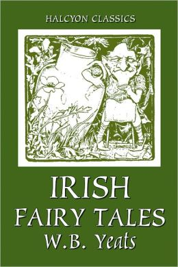 Irish Fairy Tales by William Butler Yeats