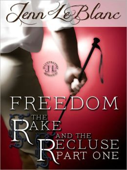 FREEDOM : The Rake And The Recluse : Part One (a time travel romance)